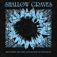 The Shallow Graves - Breathing Prayers