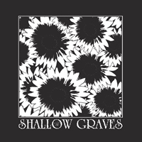 Shallow Graves - Given Out of Hands